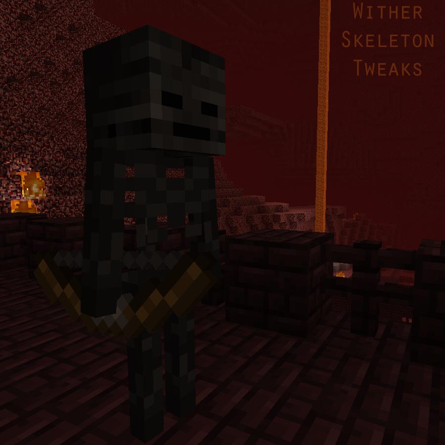Wither Skeleton Tweaks